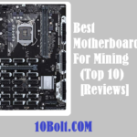 10 Best Motherboard For Mining 2019 Reviews & Buyer's Guide