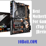 Best Motherboards For Gaming 2019 Reviews – Buyer's Guide (Top 10)