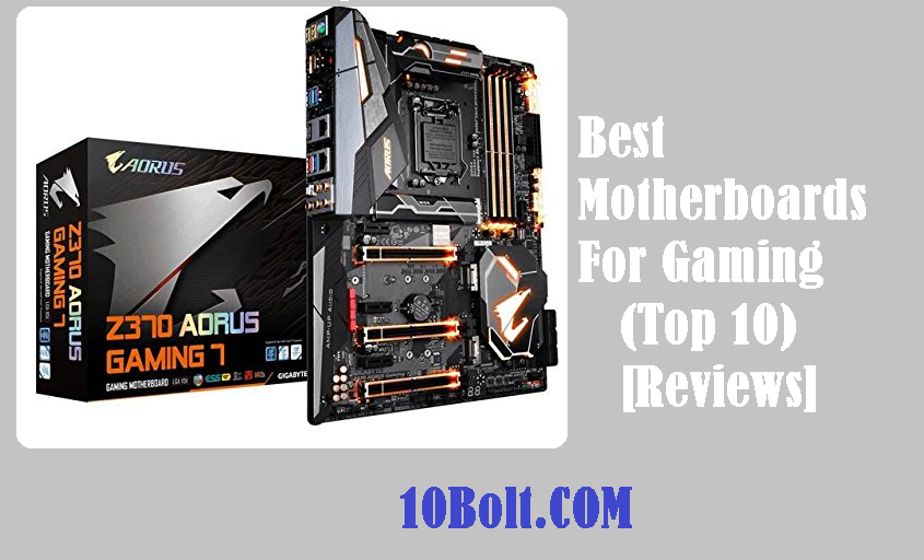 Best Motherboards For Gaming 2019 Reviews - Buyer's Guide (Top 10)