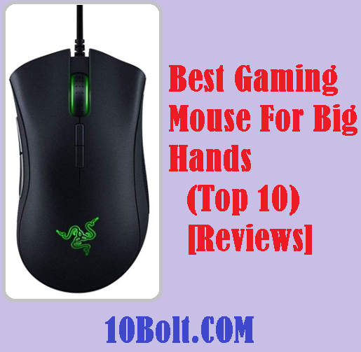 Best Gaming Mouse For Big Hands 2019 - Reviews & Buyer's Guide