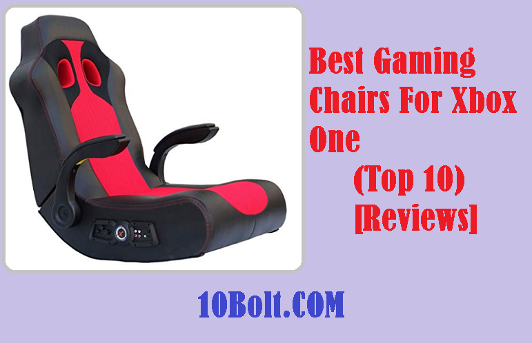 Best Gaming Chairs For Xbox One  sc 1 st  10bolt & Best Gaming Chairs For Xbox One 2019 Reviews u0026 Buyeru0027s Guide
