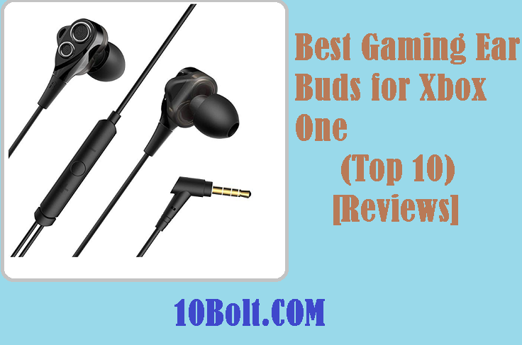 10 Best Gaming Ear Buds for Xbox One 2019 Reviews & Buyer's