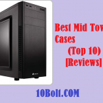 Best Mid Tower Cases 2019 Reviews – Buyer's Guide (Top 10)