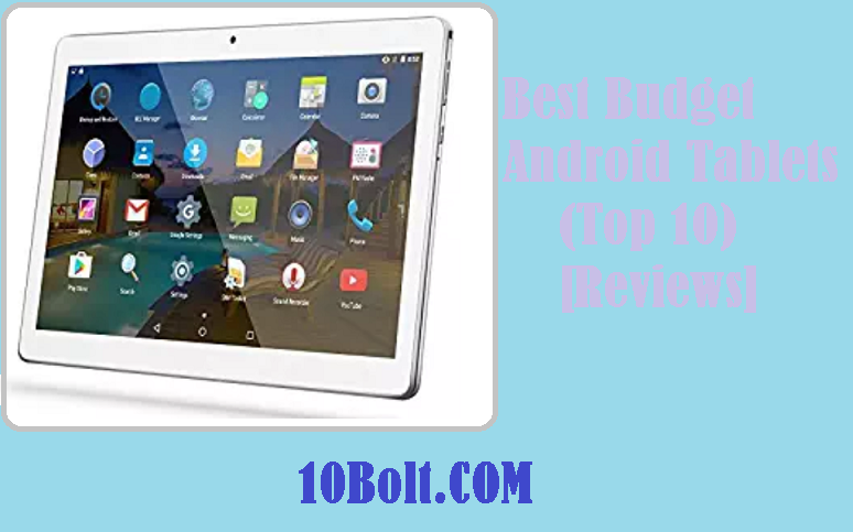 10 Best Budget Android Tablets 2019 - Reviews & Buyer's Guide
