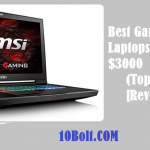 10 Best Gaming Laptops Under $3000 2019 Reviews & Buyer's Guide