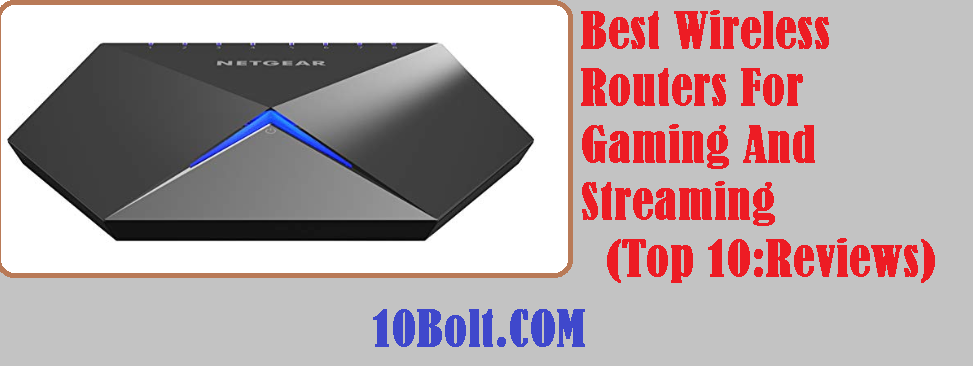 Best Wireless Routers For Gaming And Streaming