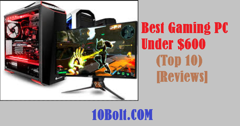 Best Gaming PC Under $600