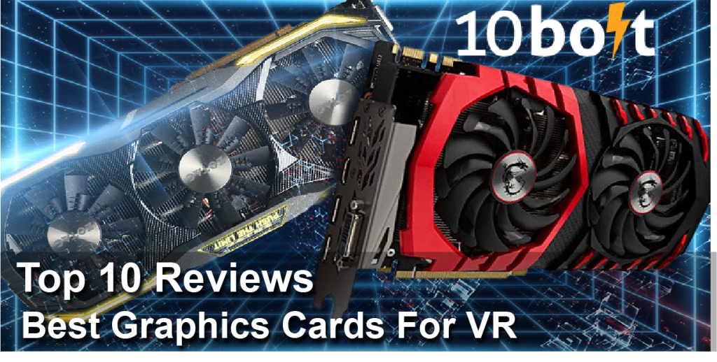 Best Graphics Cards For VR 2019