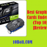 10 Best Graphics Cards Under $100 2020 – Reviews & Buyer's Guide