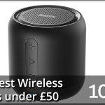 Top 10 Best Wireless Speakers under £50 2021 – Reviews & Buyers Guide