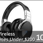Best Wireless Headphones Under $200 2021 – Reviews & Buyer's Guide