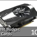 10 Best Budget Graphics Cards 2020 Reviews & Buyer's Guide