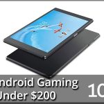 Best Android Gaming Tablets Under $200 2020 – Top 10