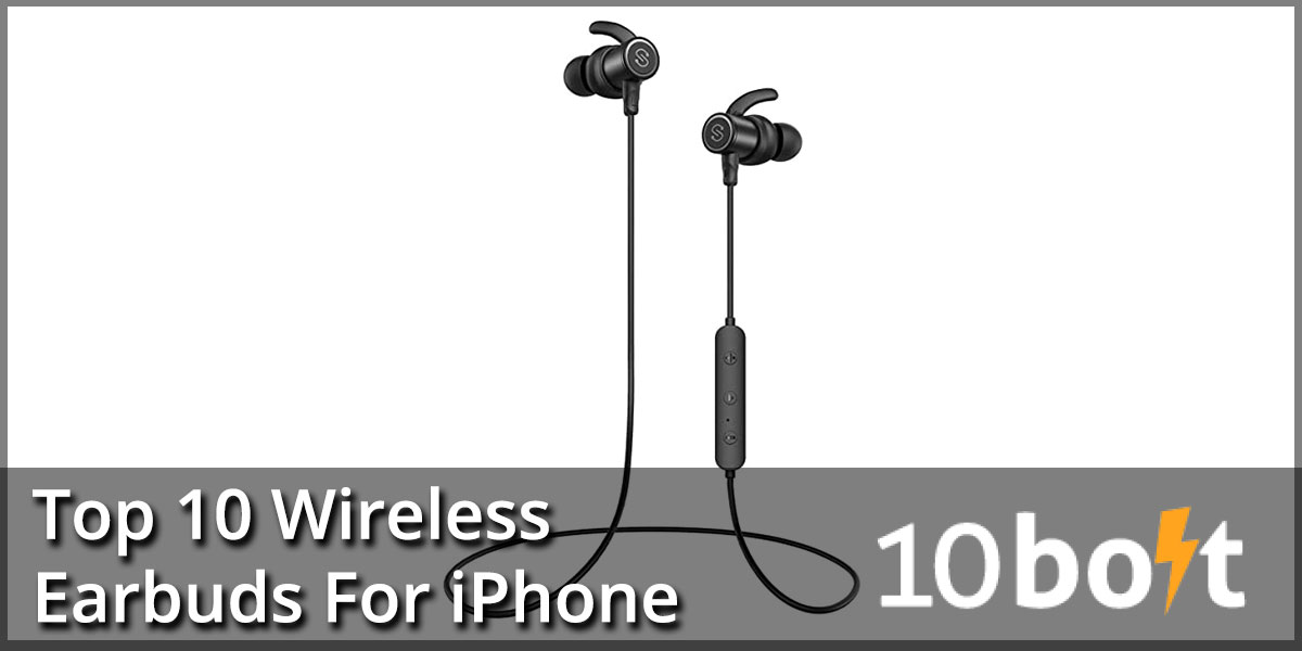 10 Best Wireless Earbuds For Iphone 2020 Reviews Buyer S Guide